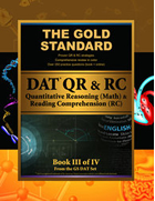 Gold Standard DAT/OAT Quantitative Reasoning (QR/Math) and Reading Comprehension (RC)